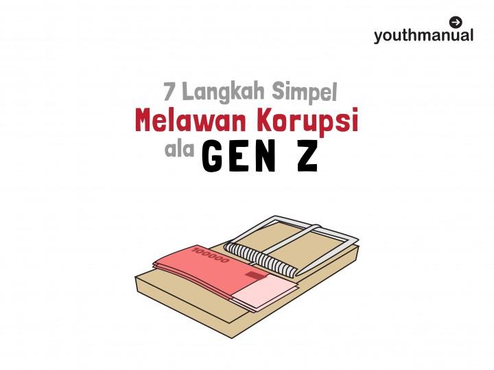 7 Langkah Simpel Melawan Korupsi a la Gen Z