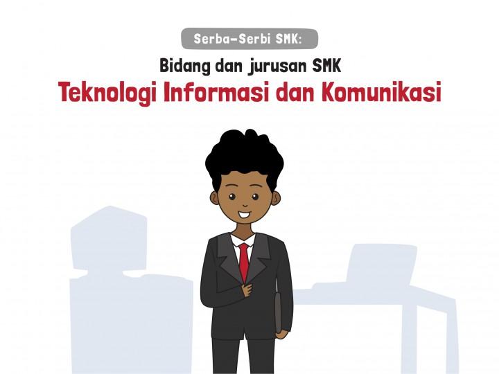Serba-Serbi SMK: Bidang dan Jurusan SMK Teknologi Informasi dan Komunikasi