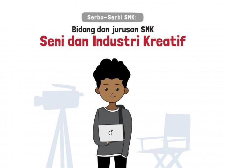 Serba-Serbi SMK: Bidang dan Jurusan SMK Seni dan Industri Kreatif