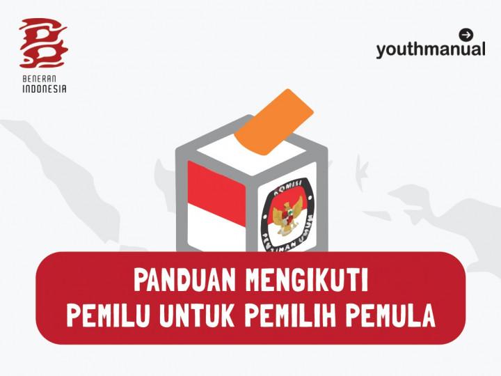 Panduan Mengikuti Pemilu untuk Pemilih Pemula
